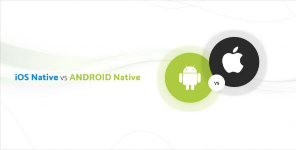 iOS Native VS Android Native