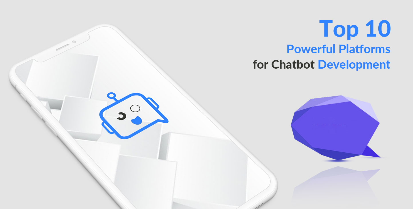 Top 10 Powerful Platforms for Chatbot Development